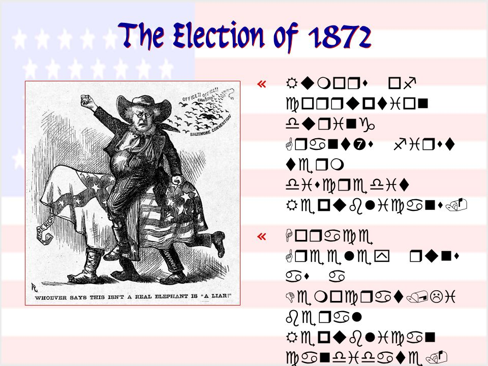 The Election of 1872 «     '     «        «      «    
