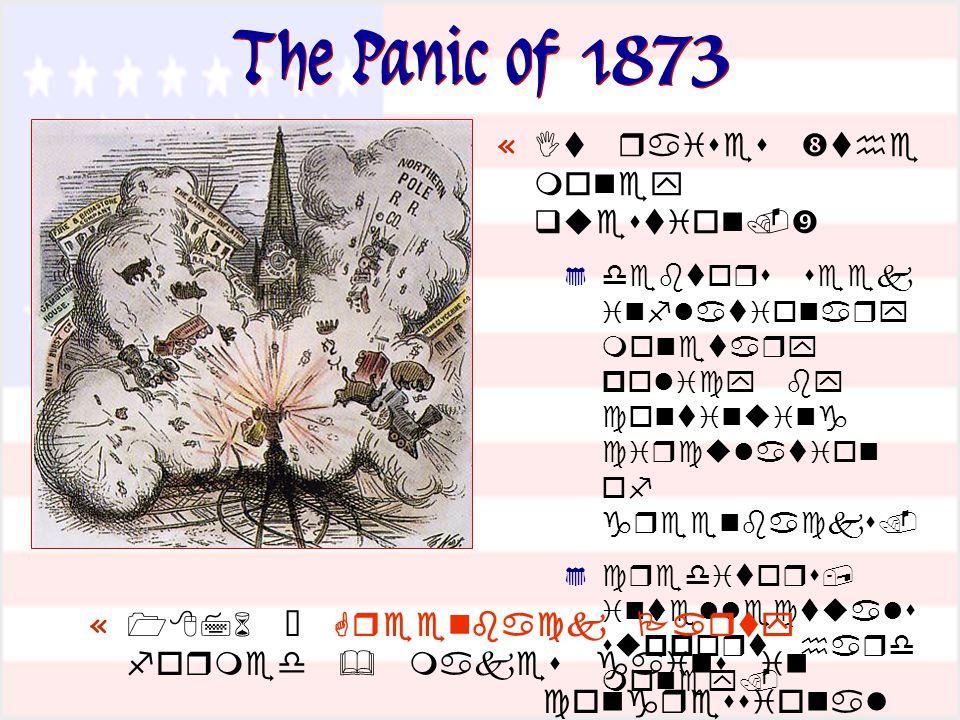 The Panic of 1873 «                   «    «      '  ' 
