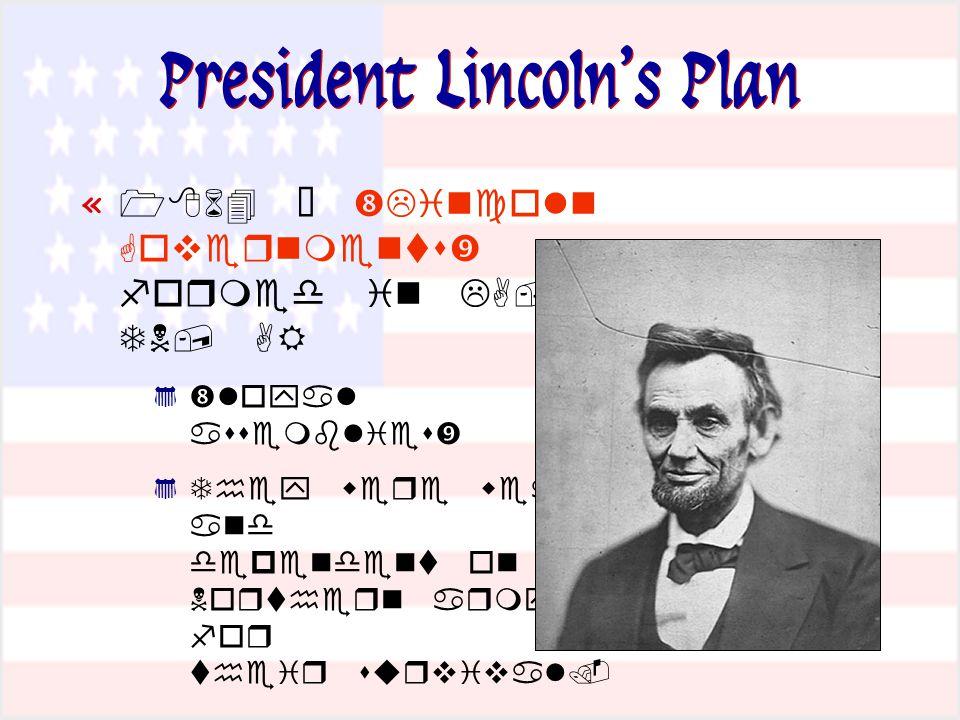 President Lincoln's Plan «               