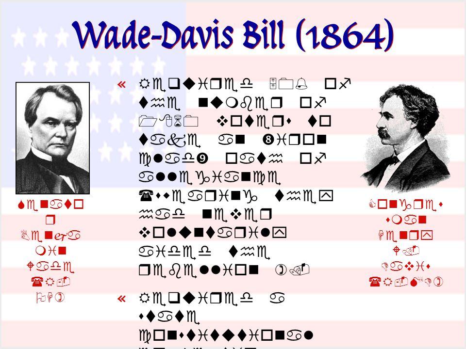 Wade-Davis Bill (1864) «              «         «     '               