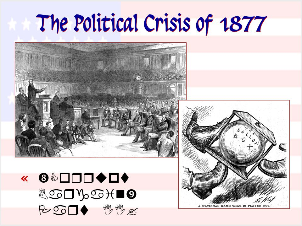 The Political Crisis of 1877 «   