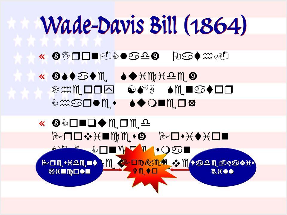 Wade-Davis Bill (1864) «   «    «           