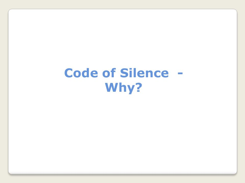 Code of Silence - Why