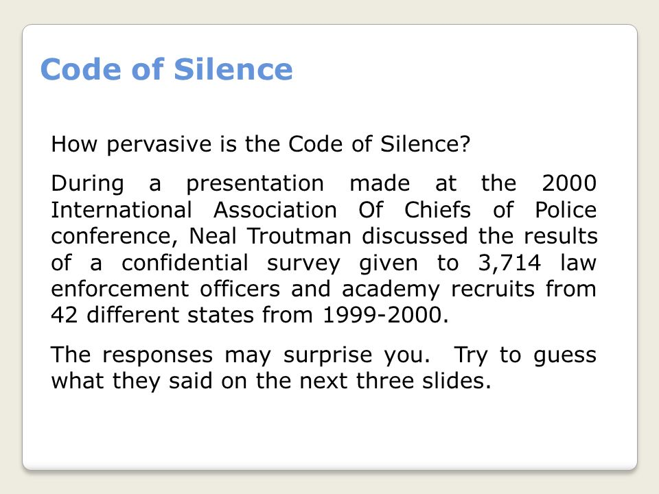Code of Silence How pervasive is the Code of Silence.