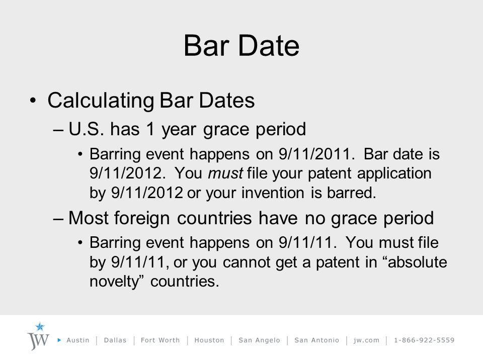Bar Date Calculating Bar Dates –U.S. has 1 year grace period Barring event happens on 9/11/2011.
