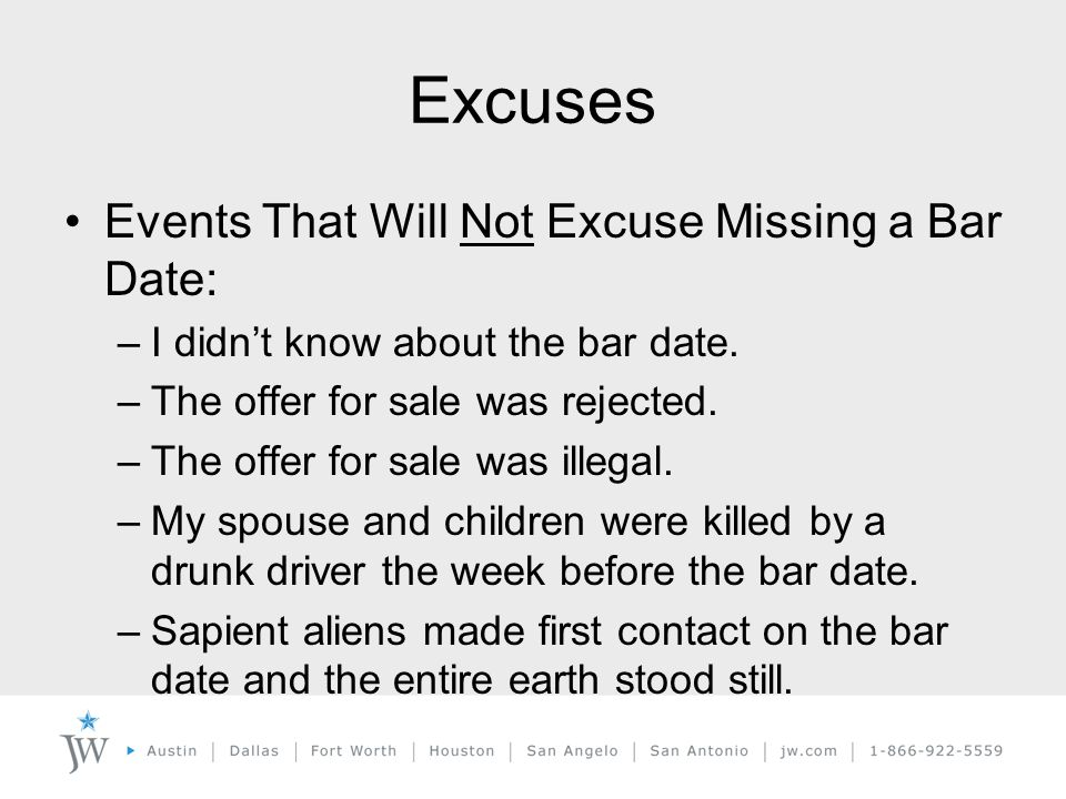 Excuses Events That Will Not Excuse Missing a Bar Date: –I didn't know about the bar date.