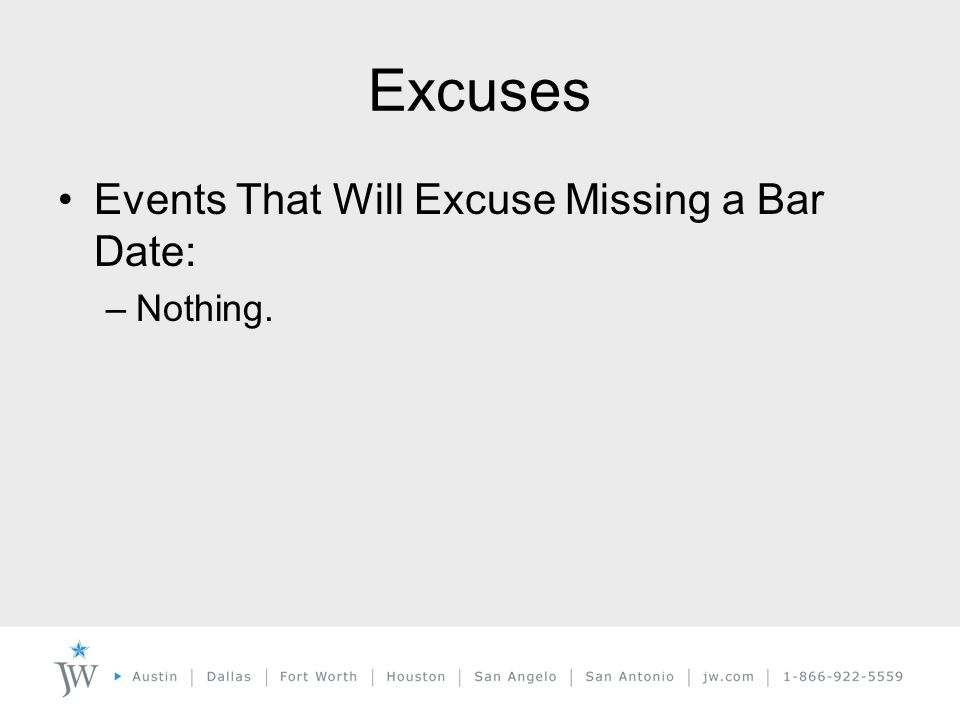 Excuses Events That Will Excuse Missing a Bar Date: –Nothing.