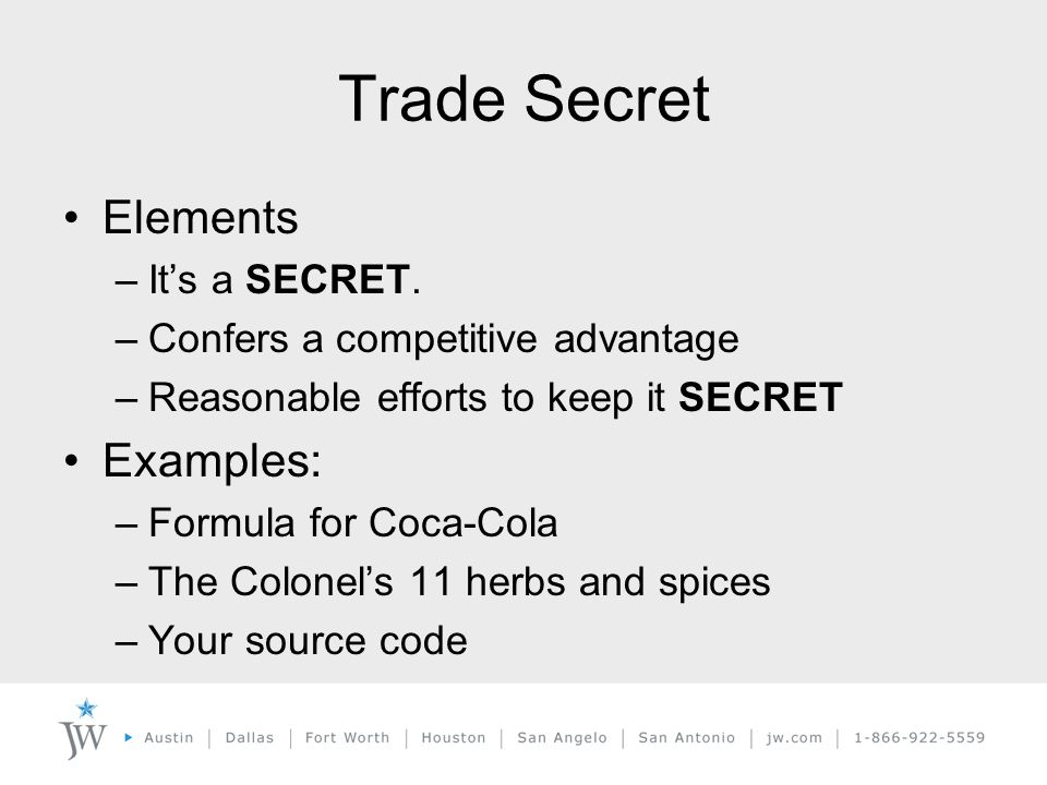 Trade Secret Elements –It's a SECRET.