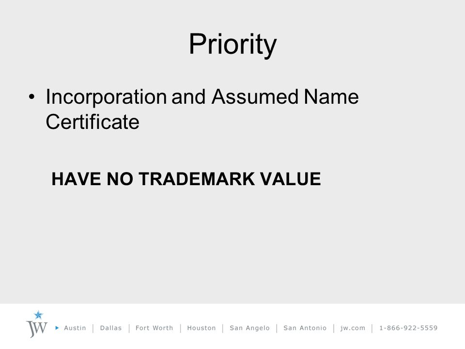 Priority Incorporation and Assumed Name Certificate HAVE NO TRADEMARK VALUE