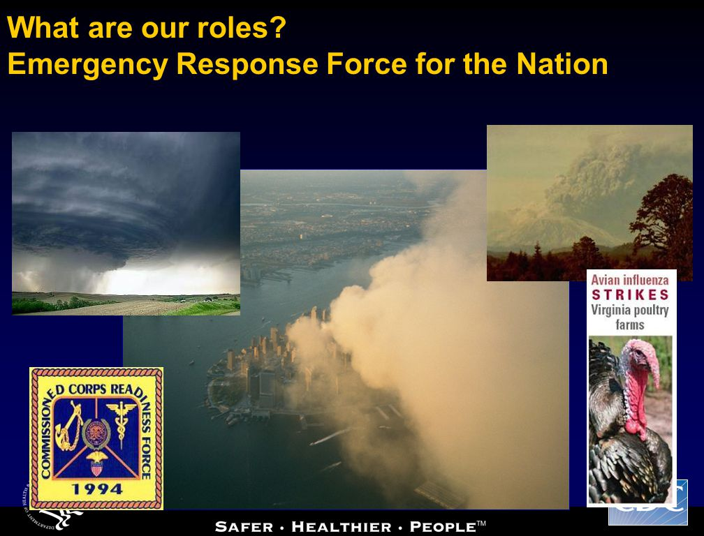 What are our roles? Emergency Response Force for the Nation