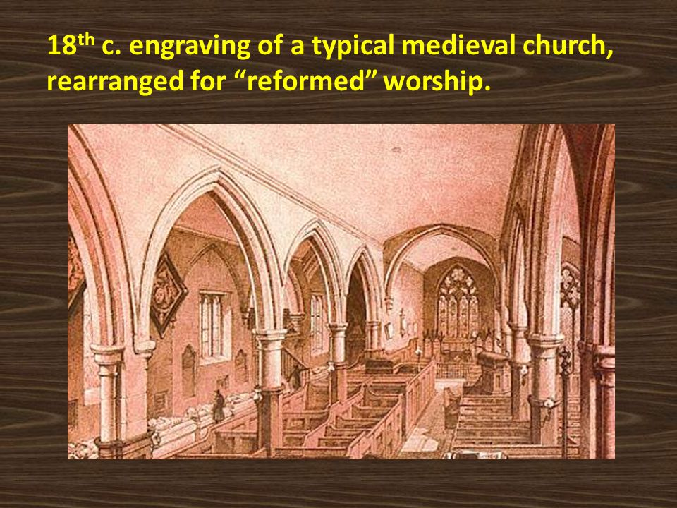 """18 th c. engraving of a typical medieval church, rearranged for """"reformed"""" worship."""