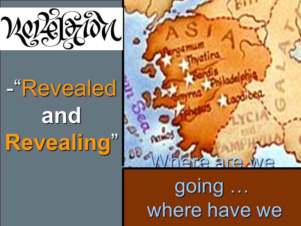 "Where are we going … where have we been? -""Revealed and Revealing"" -""Revealed and Revealing"""