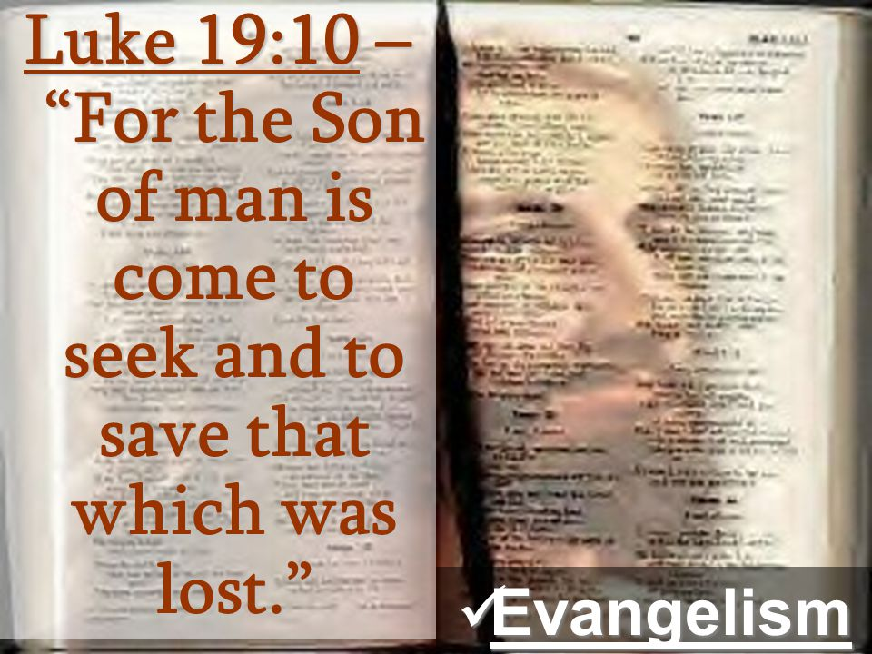 "Luke 19:10 – ""For the Son of man is come to seek and to save that which was lost."" Evangelism Evangelism"