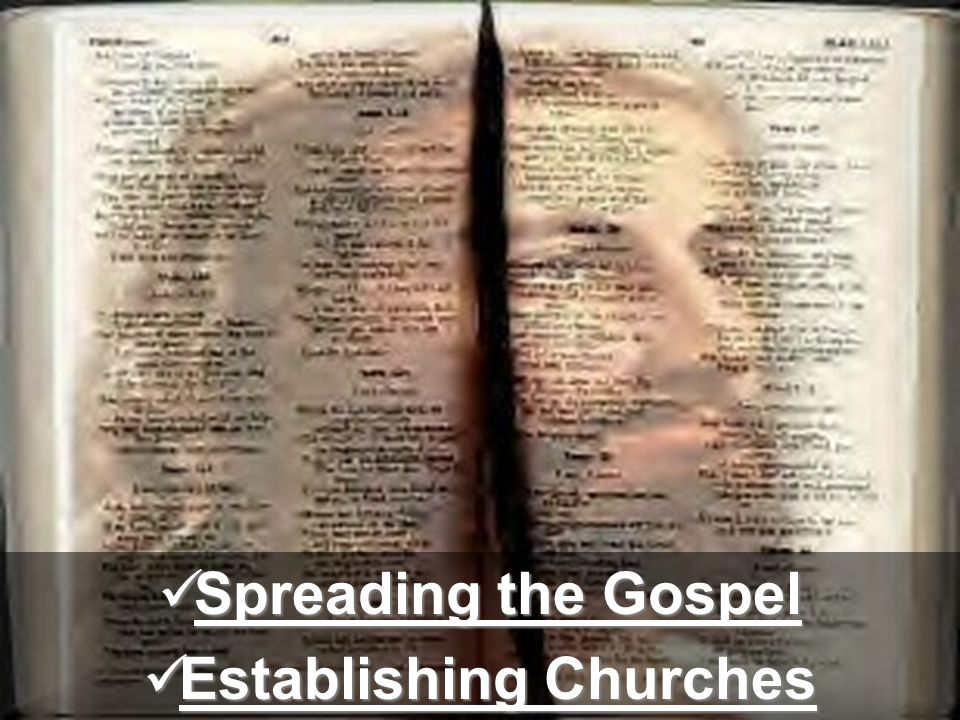 Spreading the Gospel Spreading the Gospel Establishing Churches Establishing Churches