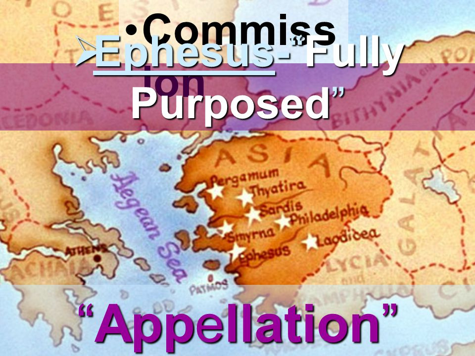 "Commiss ion  Ephesus-""Fully Purposed"" ""Appellation"""