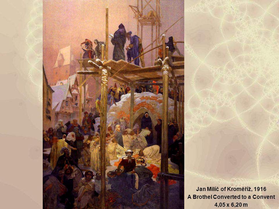 Jan Milíč of Kroměříž, 1916 A Brothel Converted to a Convent 4,05 x 6,20 m