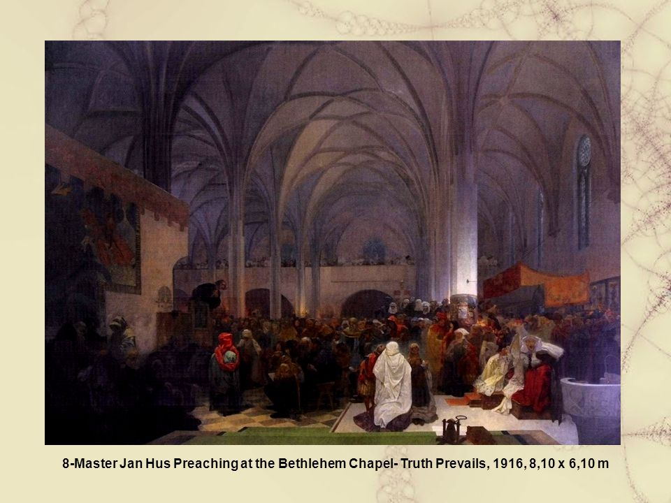 8-Master Jan Hus Preaching at the Bethlehem Chapel- Truth Prevails, 1916, 8,10 x 6,10 m