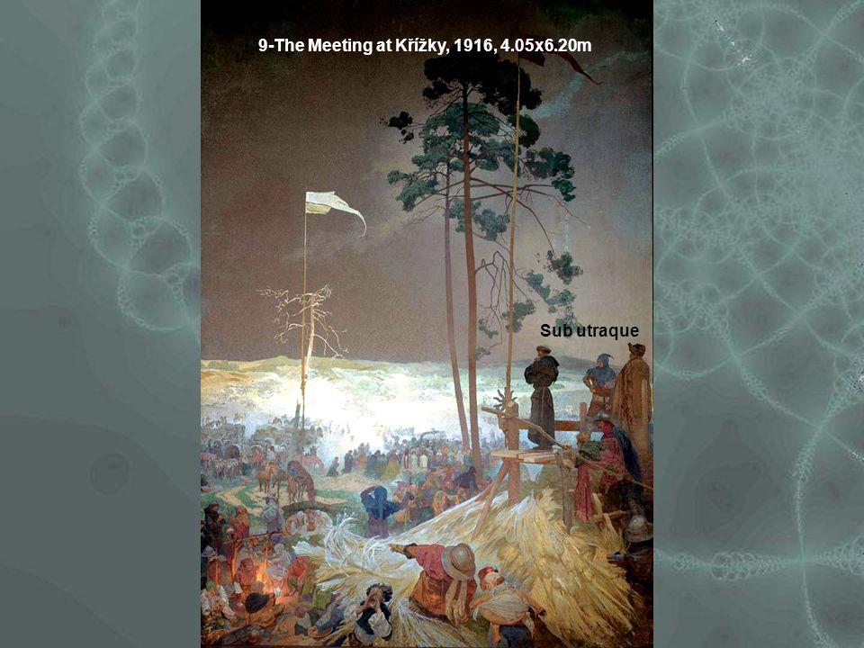 9-The Meeting at Křížky, 1916, 4.05x6.20m Sub utraque