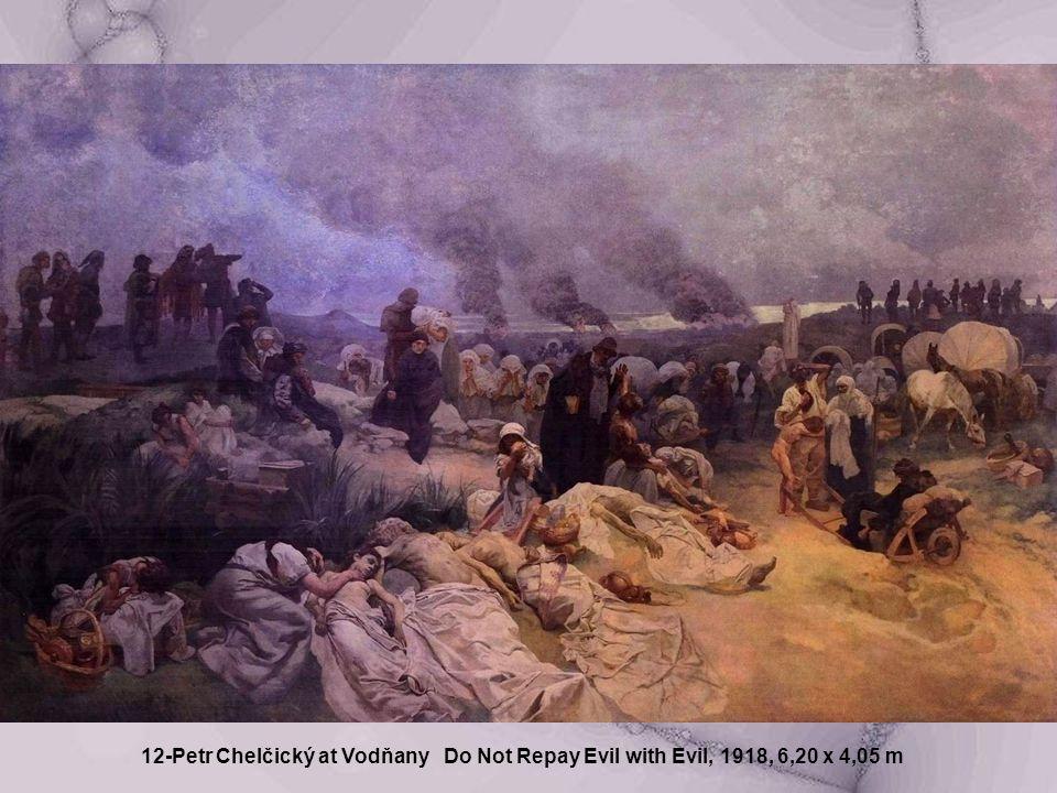 12-Petr Chelčický at Vodňany Do Not Repay Evil with Evil, 1918, 6,20 x 4,05 m