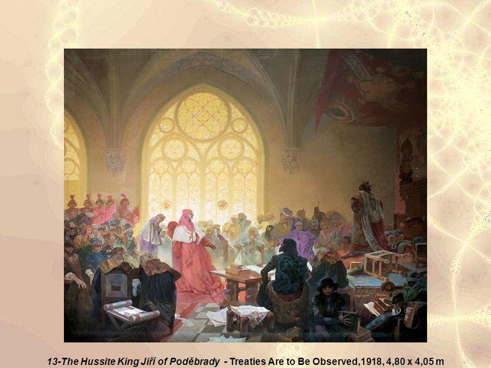 13-The Hussite King Jiří of Poděbrady - Treaties Are to Be Observed,1918, 4,80 x 4,05 m