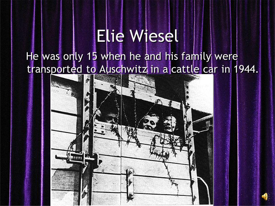 Elie Wiesel Born: September 30,1928 Sighet, Romania Three sisters