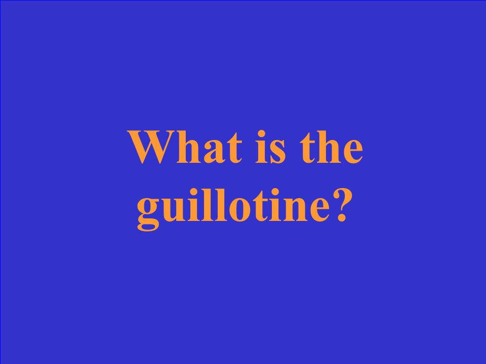 What is the guillotine?