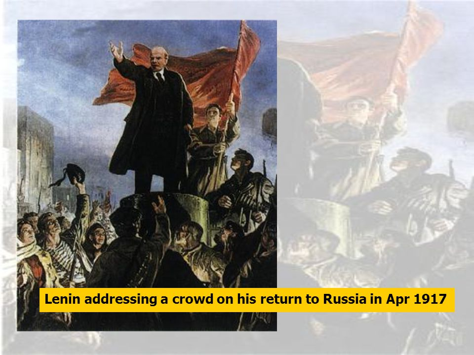Lenin addressing a crowd on his return to Russia in Apr 1917