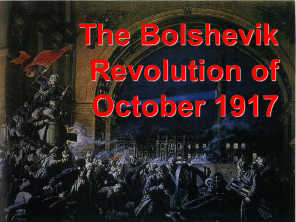 The Bolshevik Revolution of October 1917