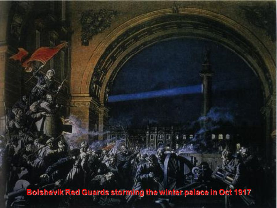 Bolshevik Red Guards storming the winter palace in Oct 1917