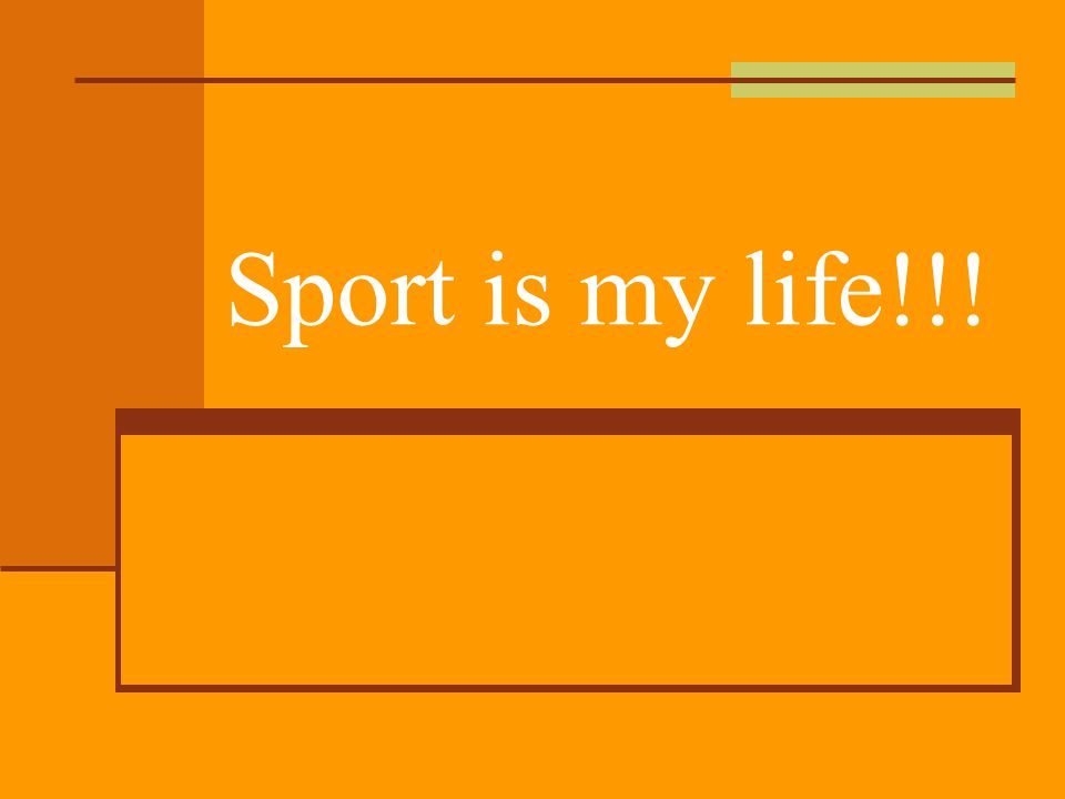 Sport is my life!!!