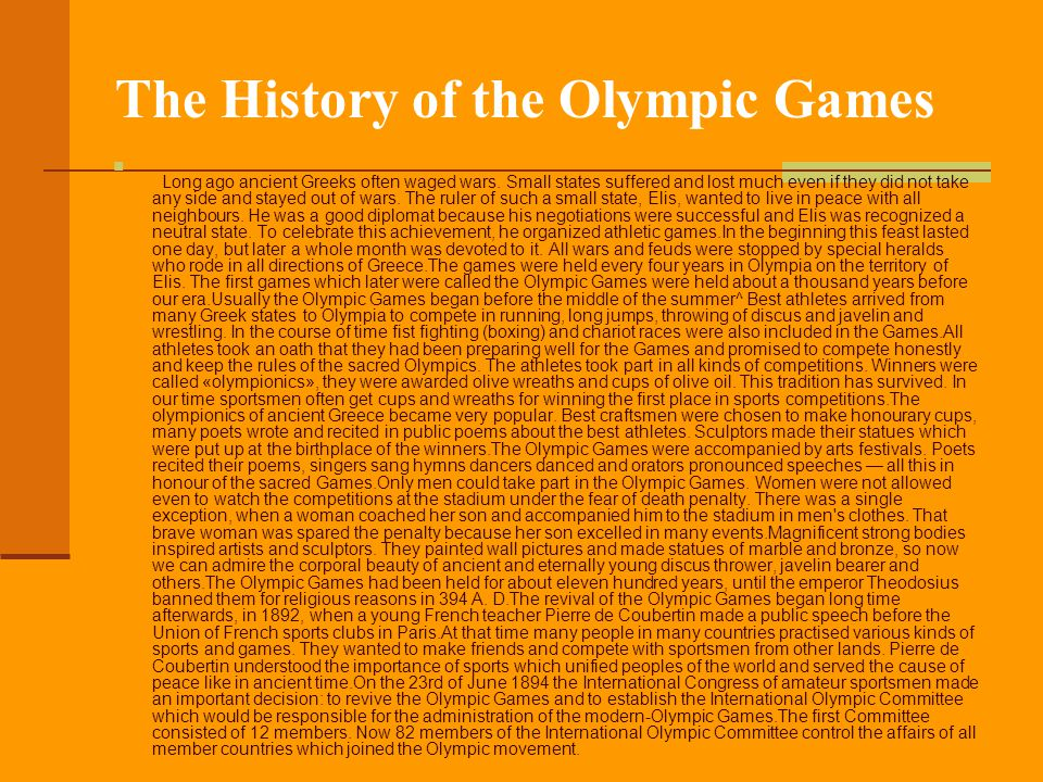 The History of the Olympic Games Long ago ancient Greeks often waged wars.