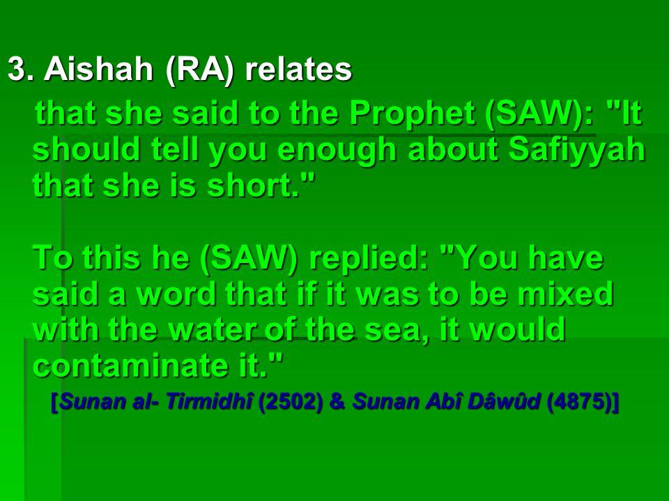 3. Aishah (RA) relates that she said to the Prophet (SAW):