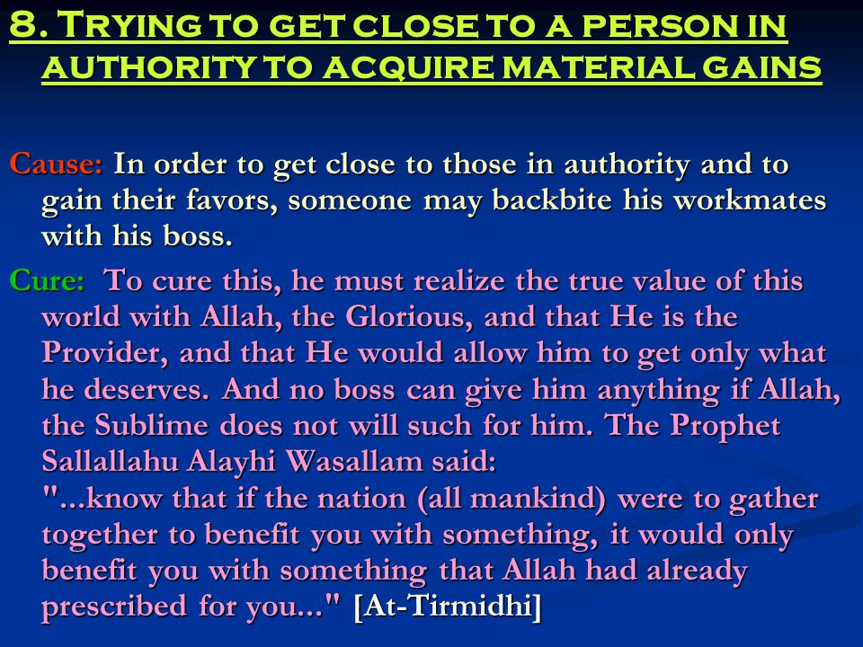 8. Trying to get close to a person in authority to acquire material gains Cause: In order to get close to those in authority and to gain their favors,