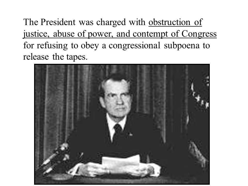 The President was charged with obstruction of justice, abuse of power, and contempt of Congress for refusing to obey a congressional subpoena to relea