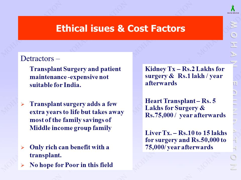 Detractors – Transplant Surgery and patient maintenance -expensive not suitable for India.  Transplant surgery adds a few extra years to life but tak