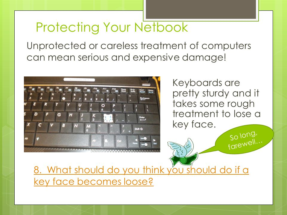 Protecting Your Netbook This computer sticker gives us vital information about your computer.