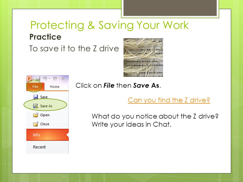 Protecting & Saving Your Work Click on the SAVE icon.