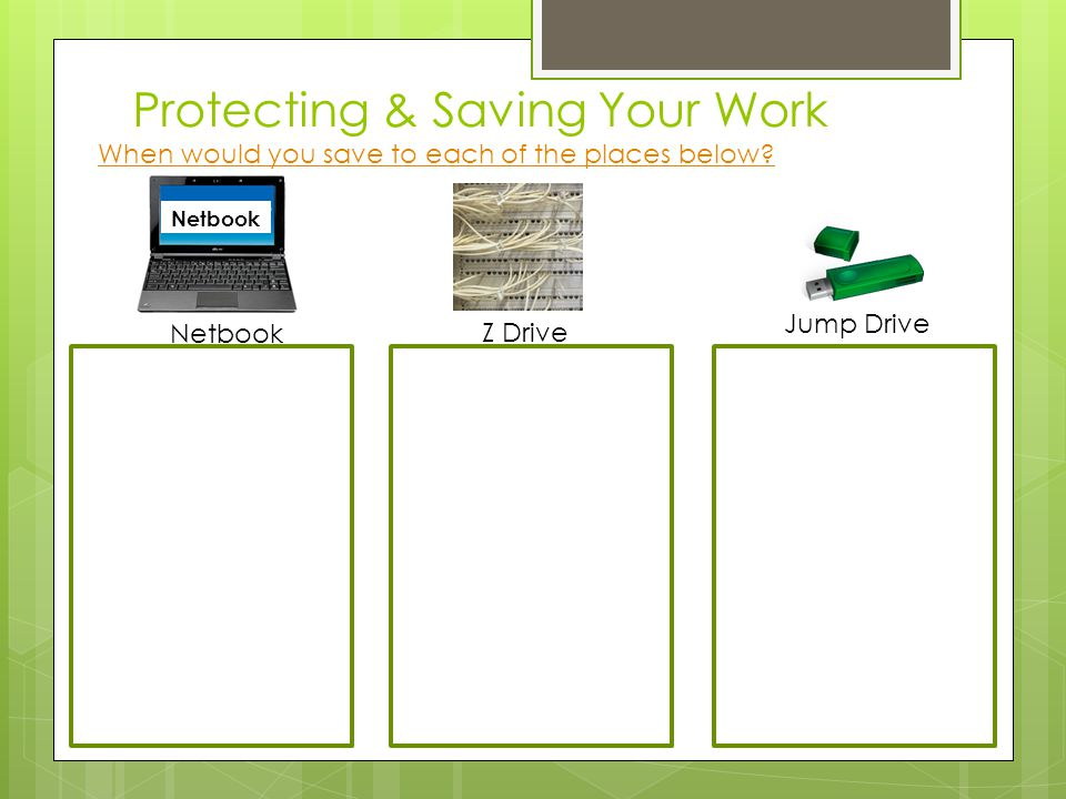 Protecting & Saving Your Work Click on File then Save As.