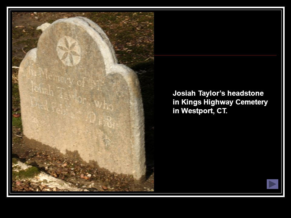 Josiah Taylor's headstone in Kings Highway Cemetery in Westport, CT.