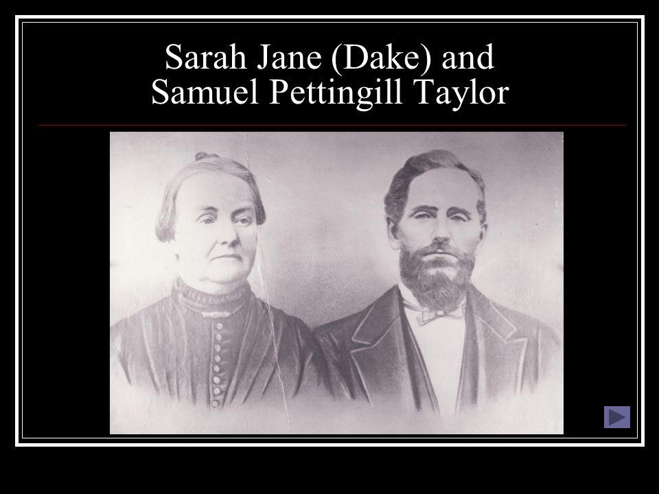 Sarah Jane (Dake) and Samuel Pettingill Taylor
