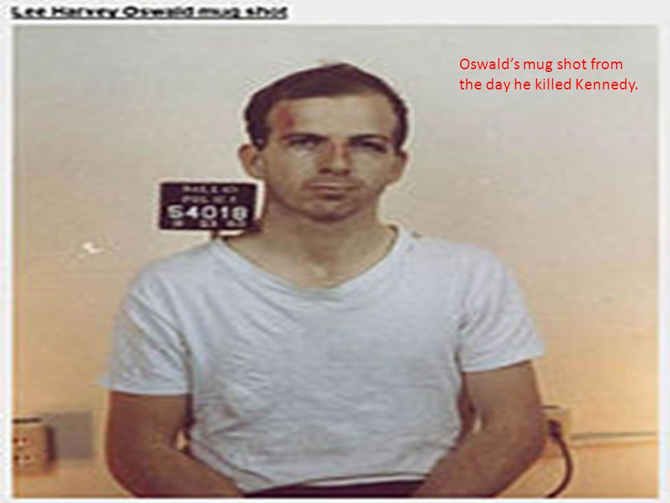 Oswald's mug shot from the day he killed Kennedy.