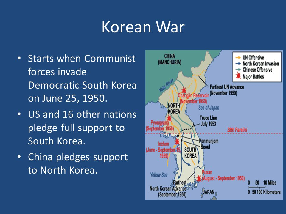 Korean War Starts when Communist forces invade Democratic South Korea on June 25, 1950. US and 16 other nations pledge full support to South Korea. Ch