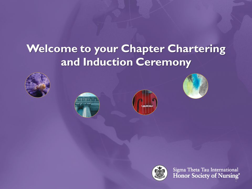 Welcome to your Chapter Chartering and Induction Ceremony 1