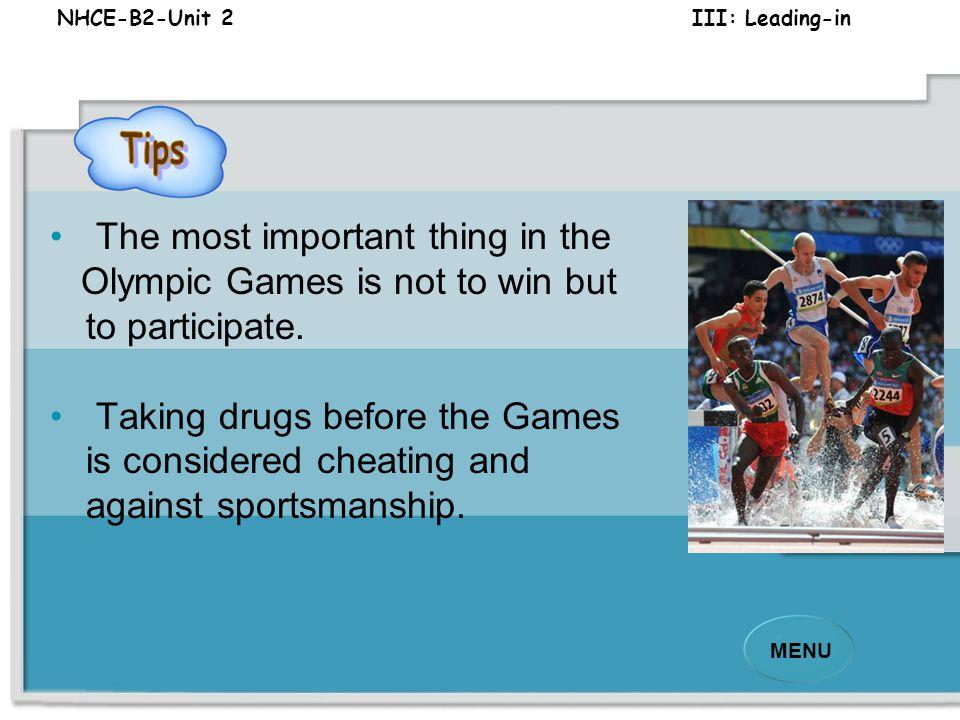 NHCE-B2-Unit 2 III: Leading-in MENU 2. Whatis the Olympic spirit?2. What is the Olympic spirit? Tips