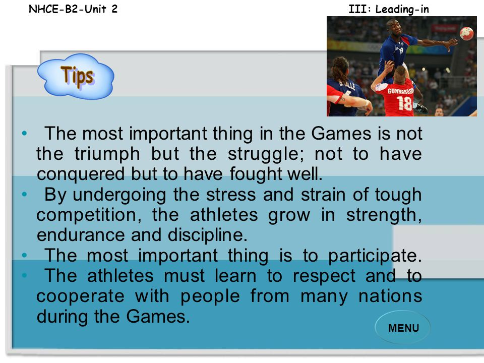 NHCE-B2-Unit 2 III: Leading-in MENU The Olympic oath encourages athletes, coaches, and officials to observe the rules and to follow the spirit of sportsmanship.
