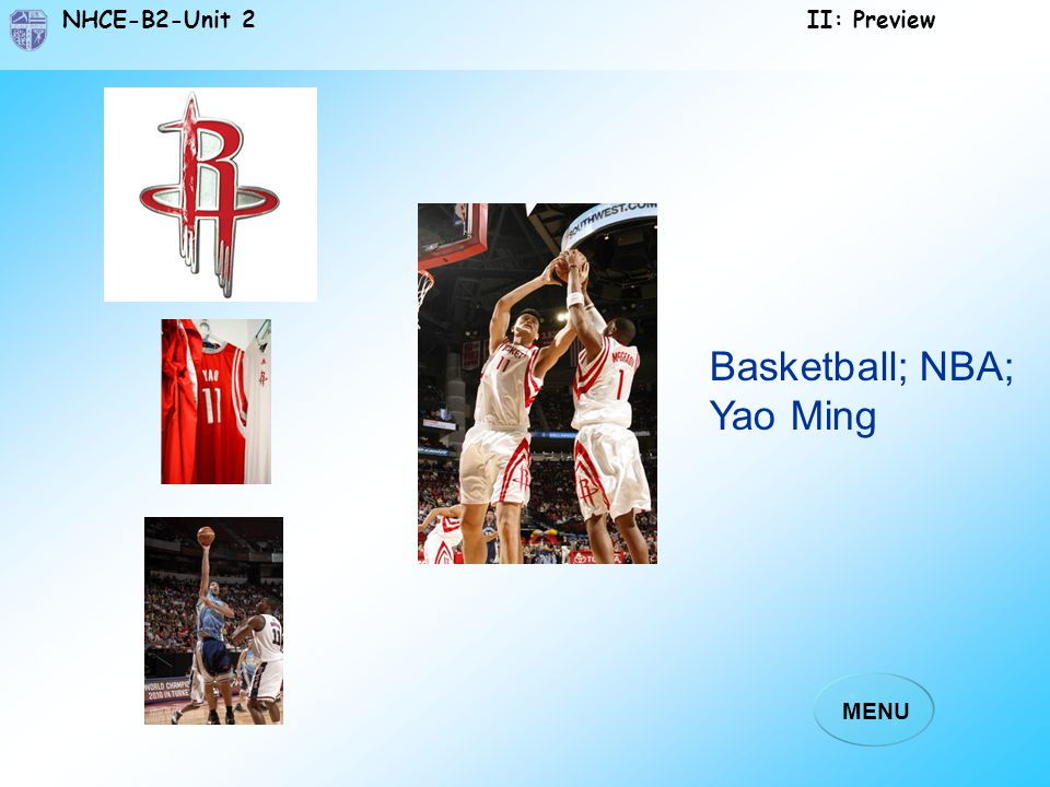 NHCE-B2-Unit 2 II: Preview MENU Sports and Players Look at the following pictures and tell what the sport is and its most famous players. Men's 110m h