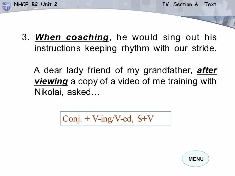MENU NHCE-B2-Unit 2 IV: Section A--TextTranslation 他没有做,也没有尝试一下。 我再也没有见到他, 也没有收到过他的信。 He does not do it, nor does he try.