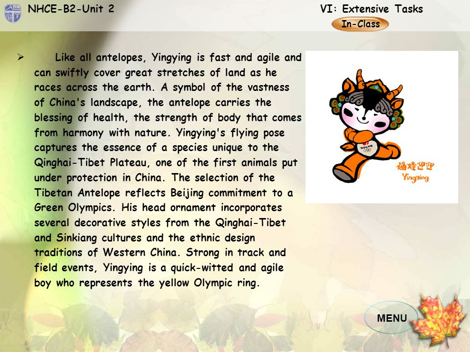 NHCE-B2-Unit 2 VI: Extensive Tasks MENU In-Class  In the intimate circle of Fuwa, Huanhuan is the big brother.