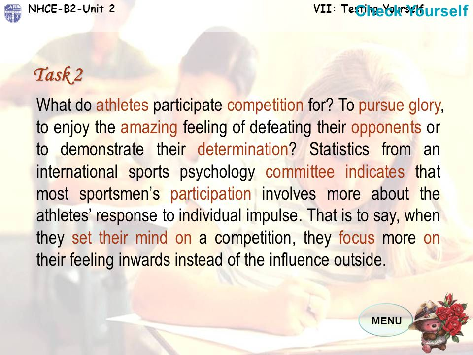 MENU NHCE-B2-Unit 2 VII: Testing Yourself Words and Expressions to Be Used competition athlete glory determination pursue participation committee indi