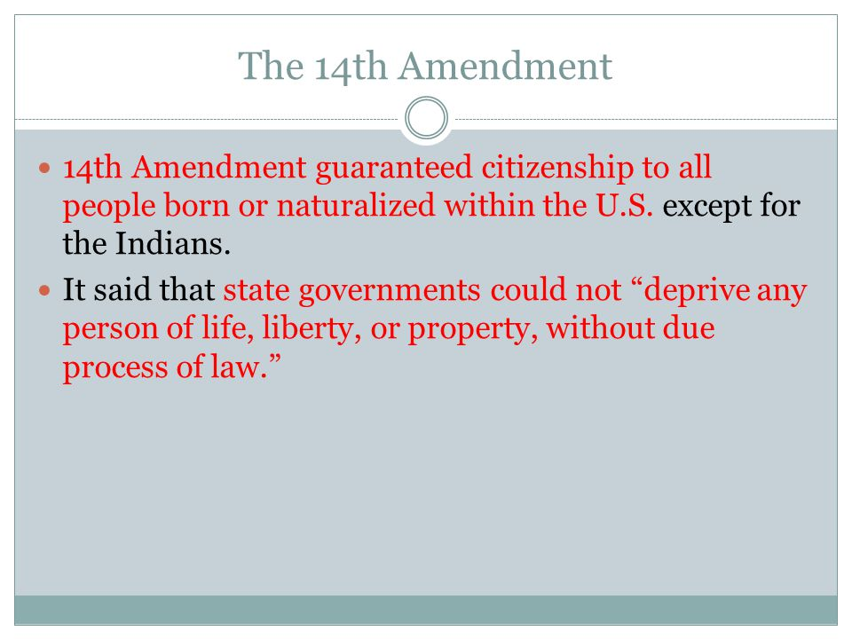 The 14th Amendment 14th Amendment guaranteed citizenship to all people born or naturalized within the U.S.